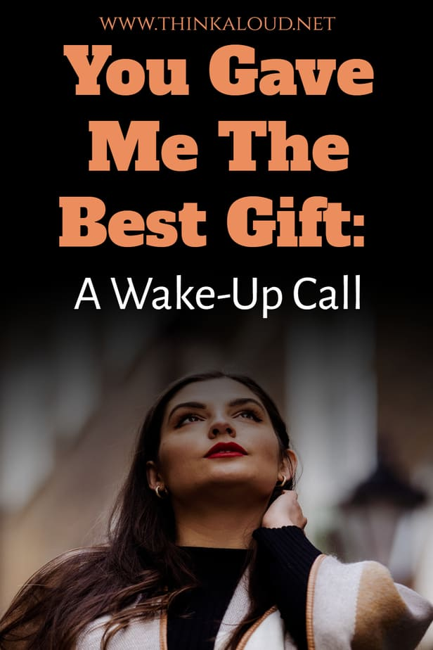 You Gave Me The Best Gift: A Wake-Up Call