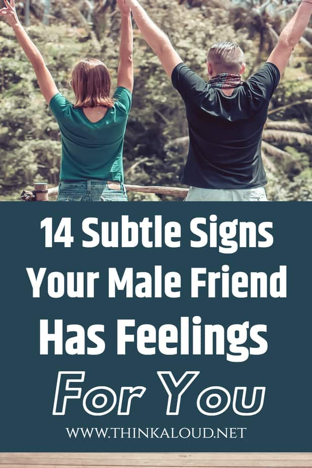 14 Subtle Signs Your Male Friend Has Feelings For You