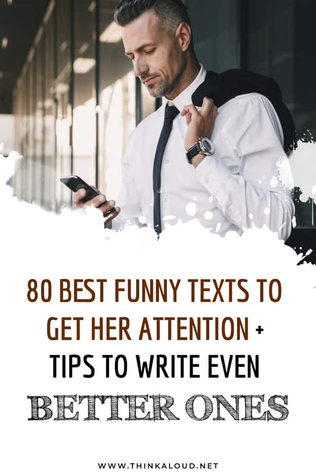 80 Best Funny Texts To Get Her Attention + Tips To Write Even Better Ones