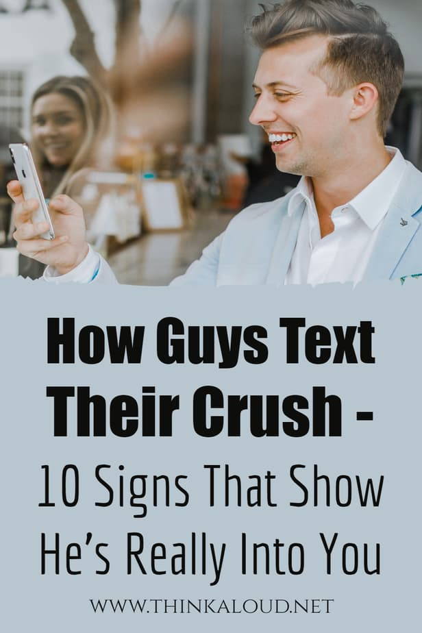 How Guys Text Their Crush - 10 Signs That Show He's Really Into You