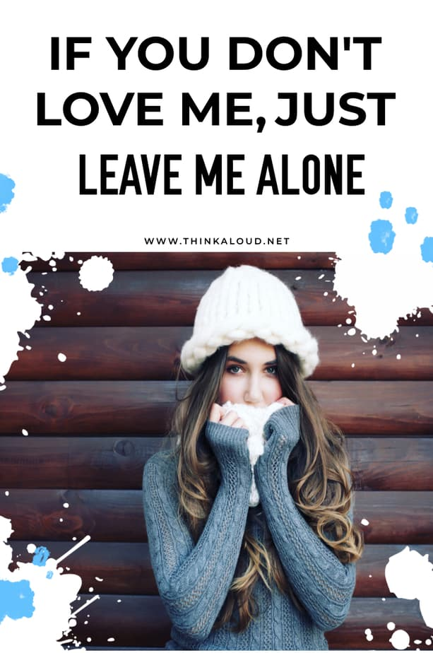 If You Don't Love Me, Just Leave Me Alone