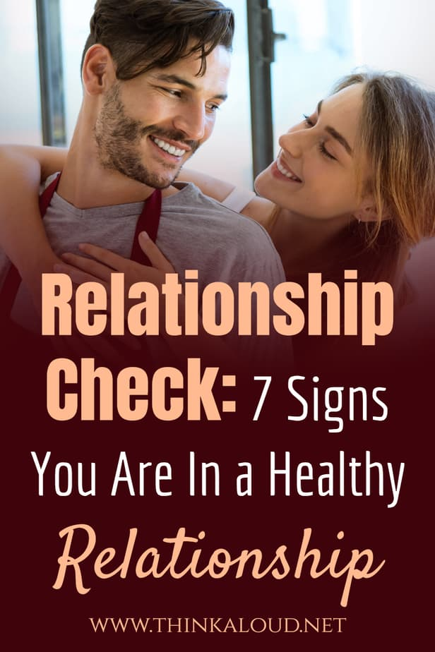 Relationship Check: 7 Signs You Are In a Healthy Relationship