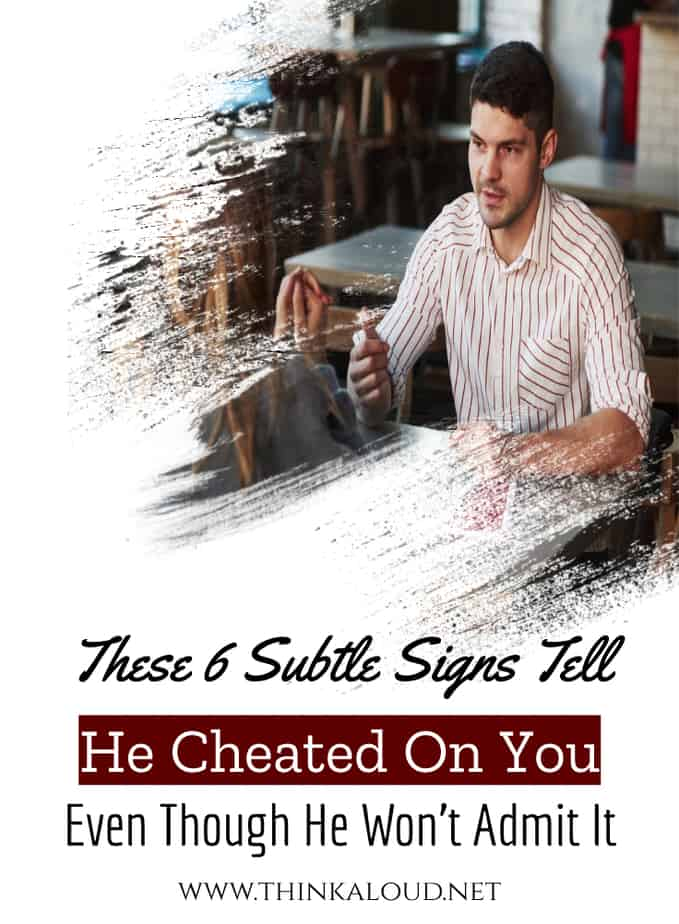 These 6 Subtle Signs Tell He Cheated On You Even Though He Won't Admit It