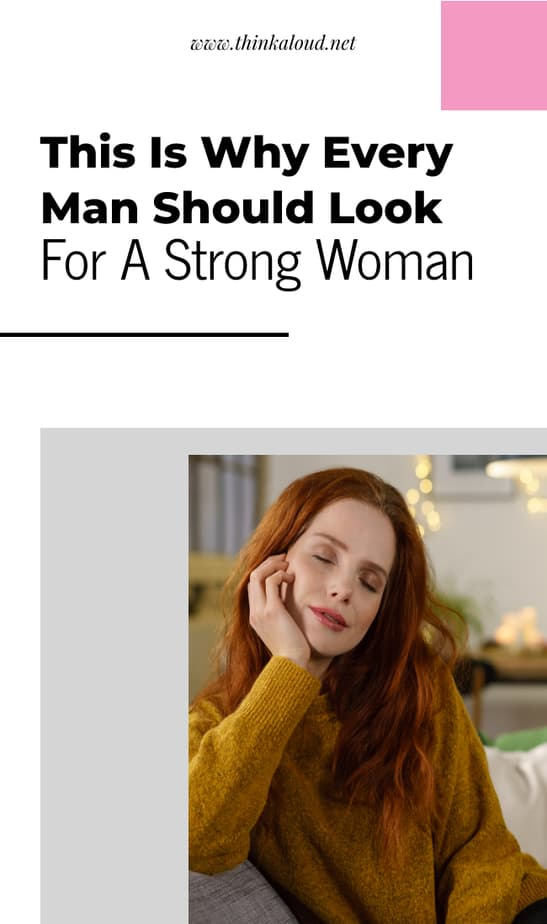 This Is Why Every Man Should Look For A Strong Woman