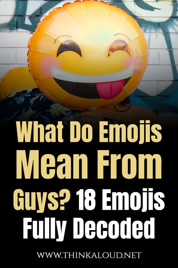 What Do Emojis Mean From Guys? 18 Emojis Fully Decoded