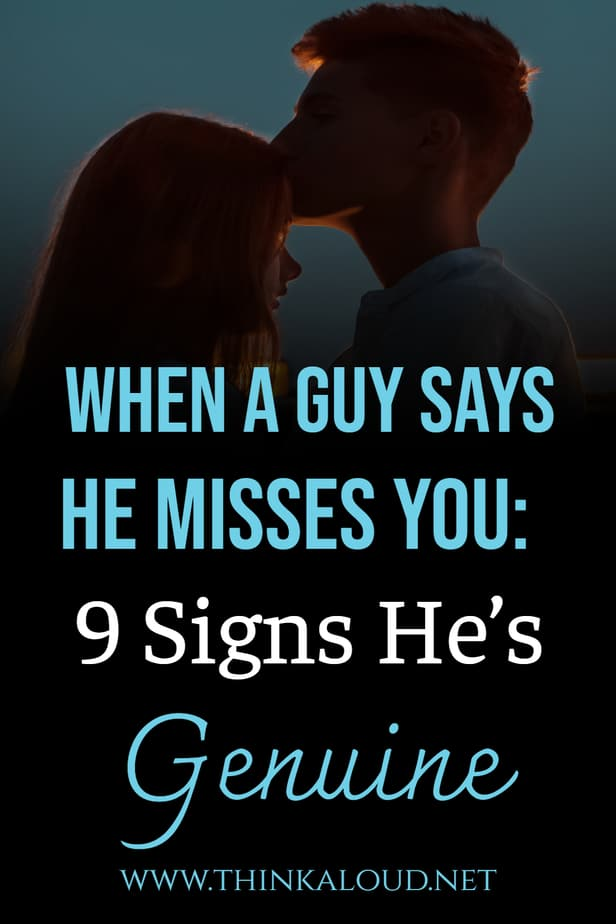 When A Guy Says He Misses You: 9 Signs Hes Genuine