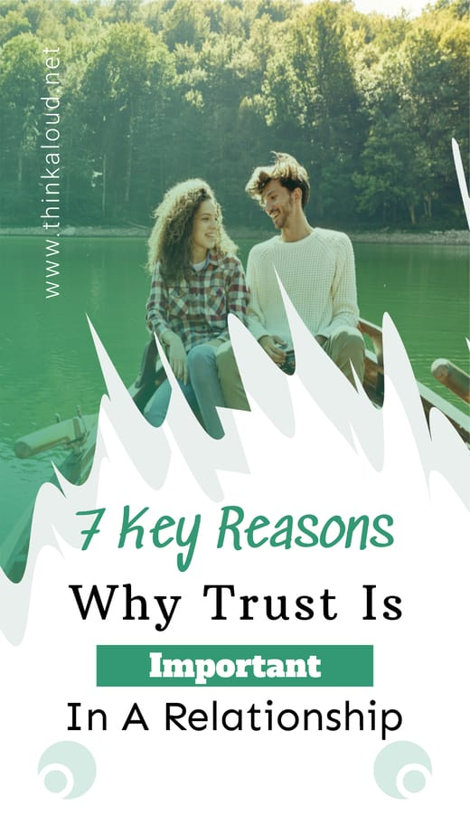 7 Key Reasons Why Trust Is Important In A Relationship