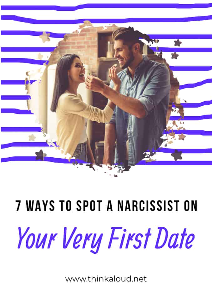7 Ways To Spot A Narcissist On Your Very First Date
