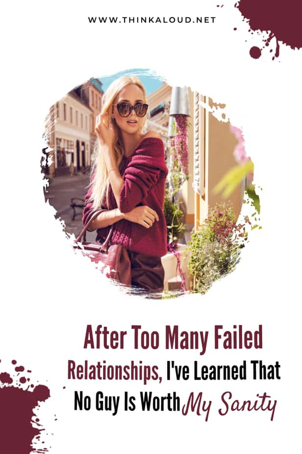 After Too Many Failed Relationships, I've Learned That No Guy Is Worth My Sanity