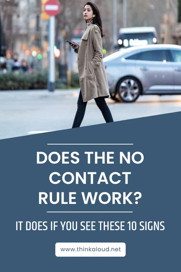 Does The No Contact Rule Work? It Does If You See These 10 Signs