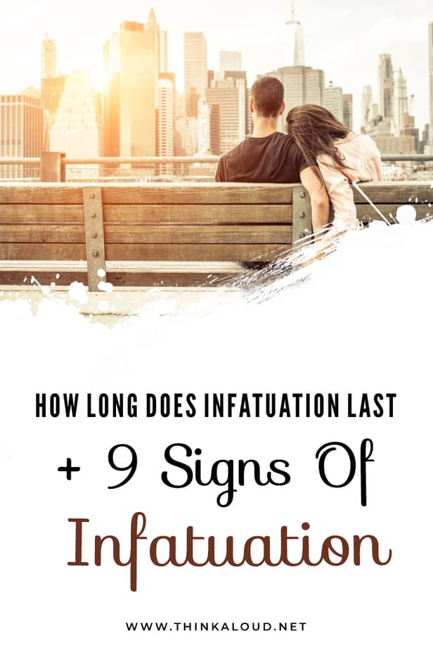 How Long Does Infatuation Last + 9 Signs Of Infatuation