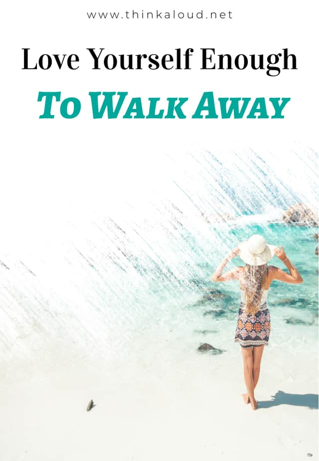 Love Yourself Enough To Walk Away