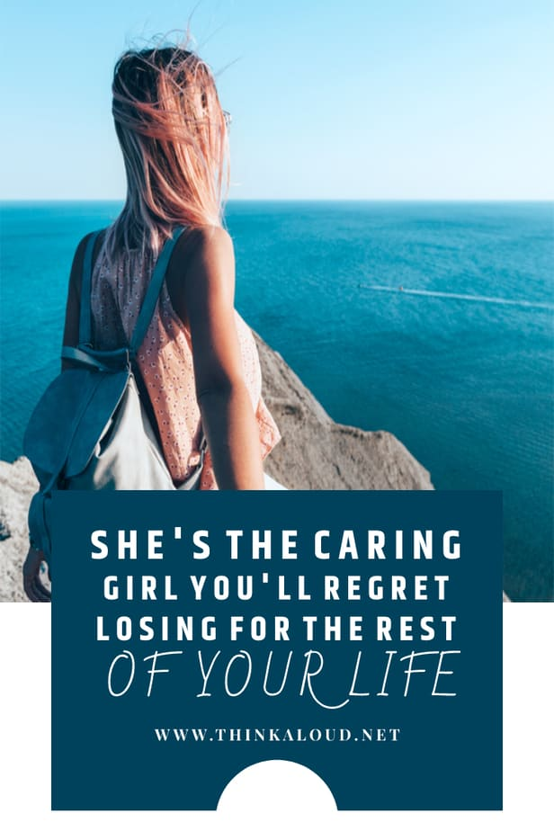 She's The Caring Girl You'll Regret Losing For The Rest Of Your Life