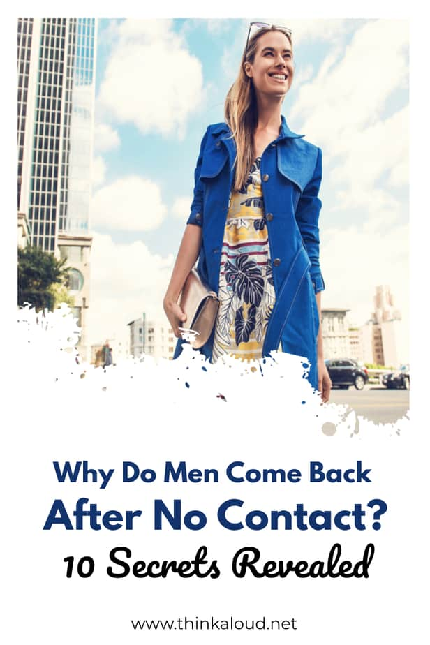 Why Do Men Come Back After No Contact? 10 Secrets Revealed