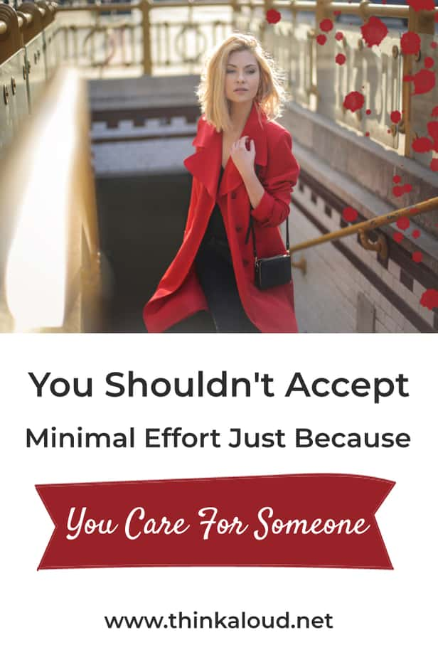You Shouldn't Accept Minimal Effort Just Because You Care For Someone