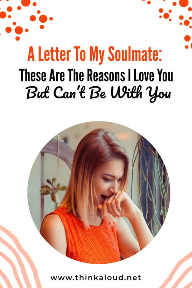 A Letter To My Soulmate: These Are The Reasons I Love You But Can't Be With You