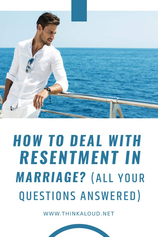How To Deal With Resentment In Marriage? (All Your Questions Answered)