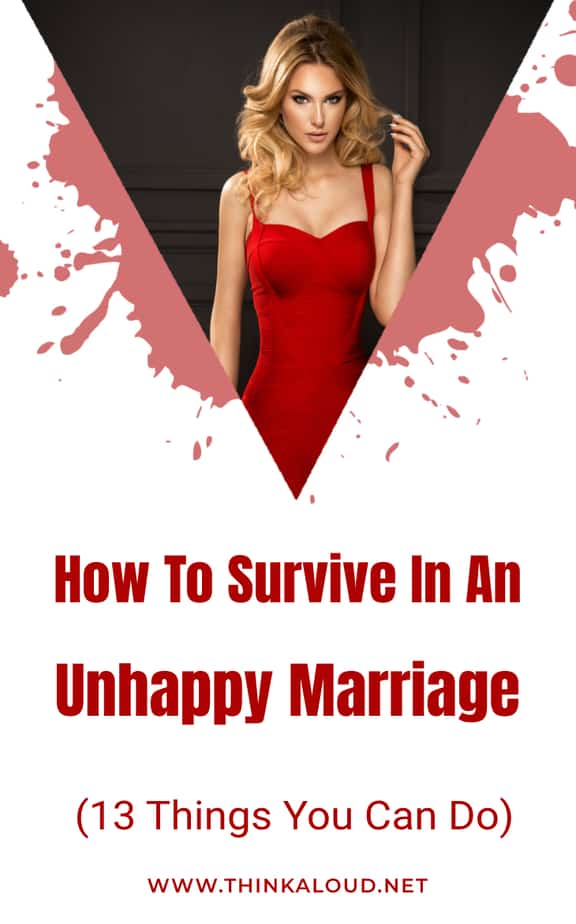 How To Survive In An Unhappy Marriage (13 Things You Can Do)