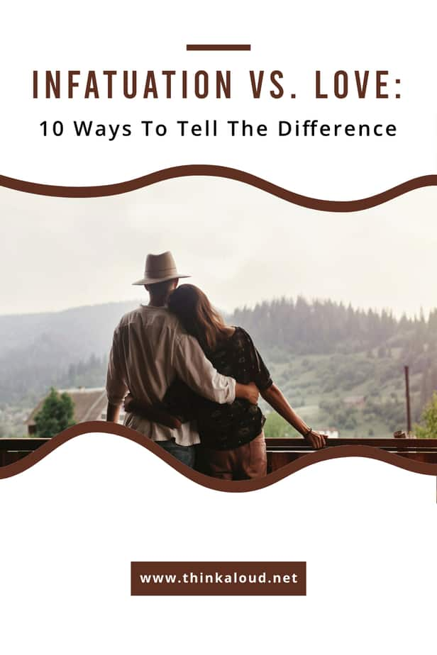 Infatuation Vs. Love: 10 Ways To Tell The Difference
