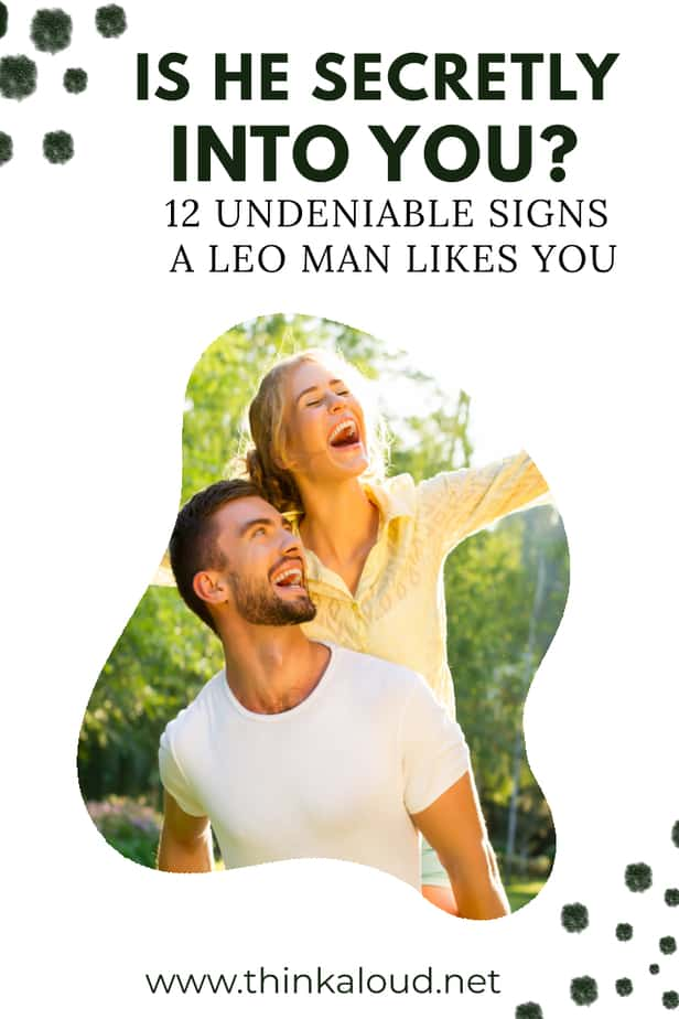 Is He Secretly Into You? 12 Undeniable Signs A Leo Man Likes You
