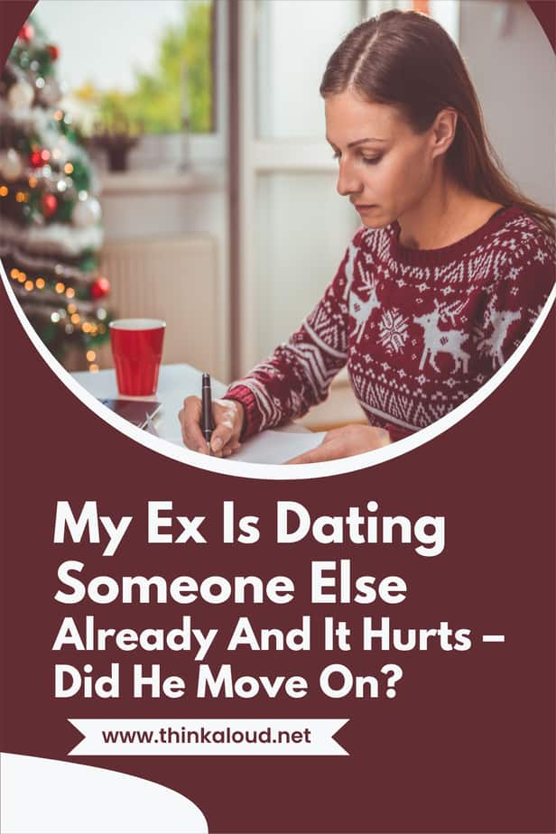 My Ex Is Dating Someone Else Already And It Hurts – Did He Move On?