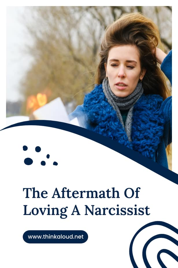The Aftermath Of Loving A Narcissist