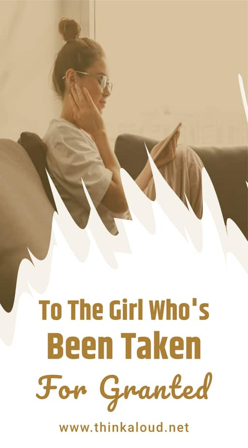 To The Girl Who's Been Taken For Granted