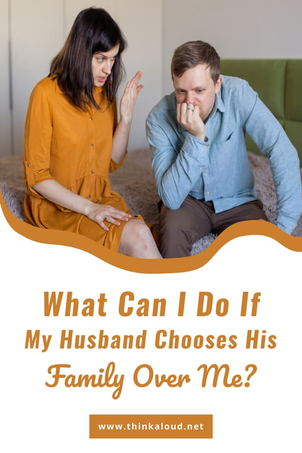 What Can I Do If My Husband Chooses His Family Over Me?