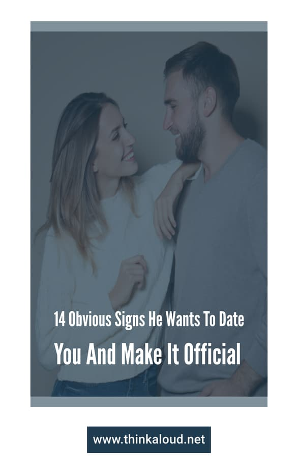 14 Obvious Signs He Wants To Date You And Make It Official