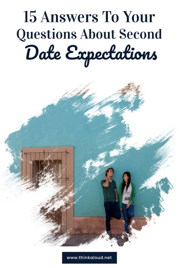 15 Answers To Your Questions About Second Date Expectations