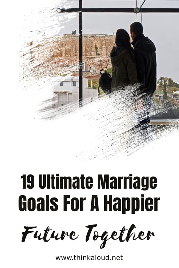 19 Ultimate Marriage Goals For A Happier Future Together