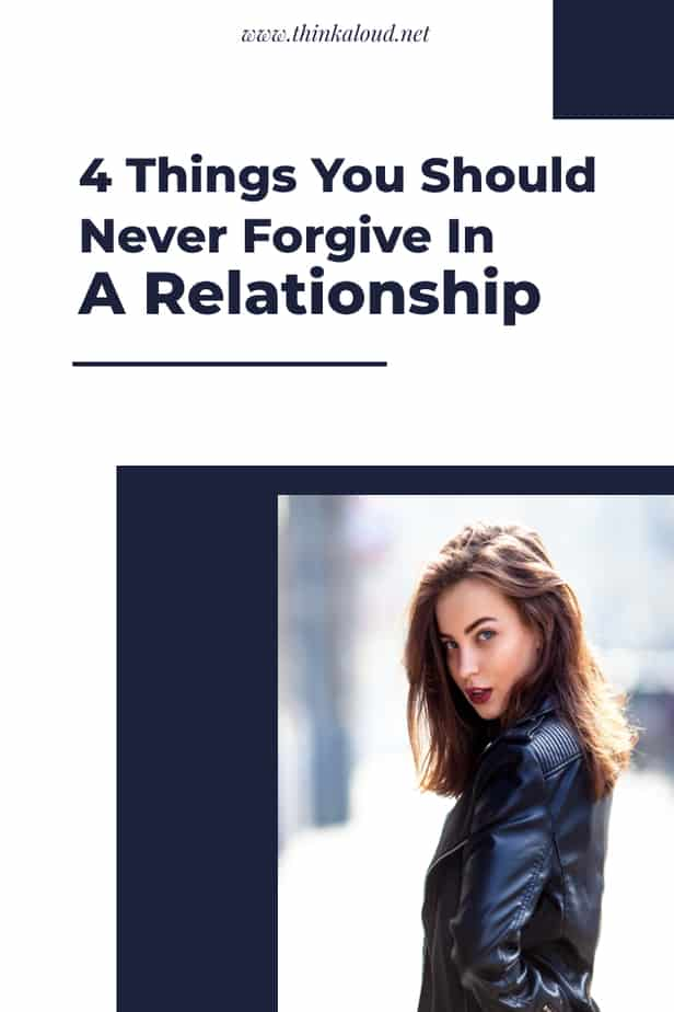 4 Things You Should Never Forgive In A Relationship