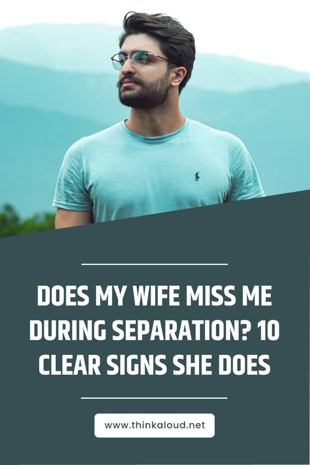 Does My Wife Miss Me During Separation? 10 Clear Signs She Does