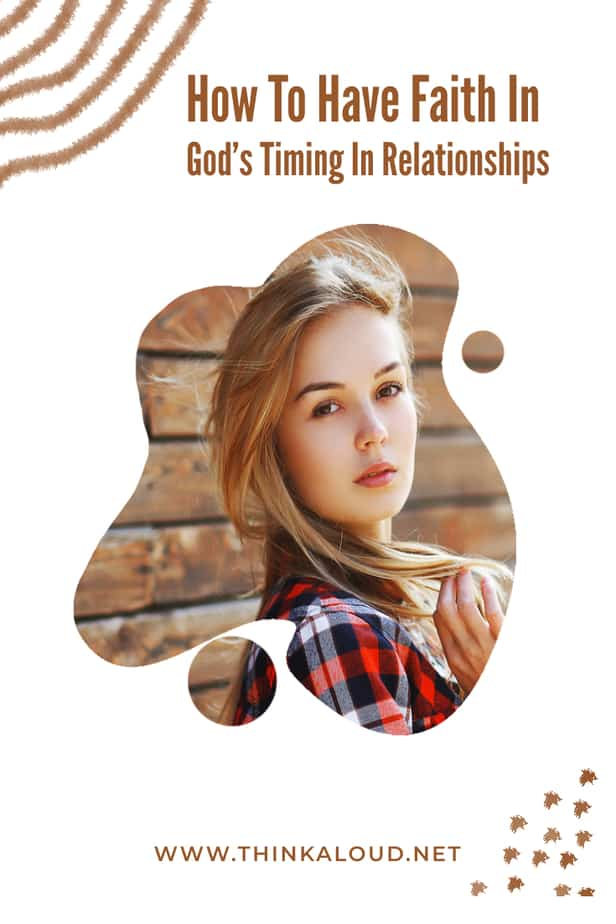 How To Have Faith In God's Timing In Relationships