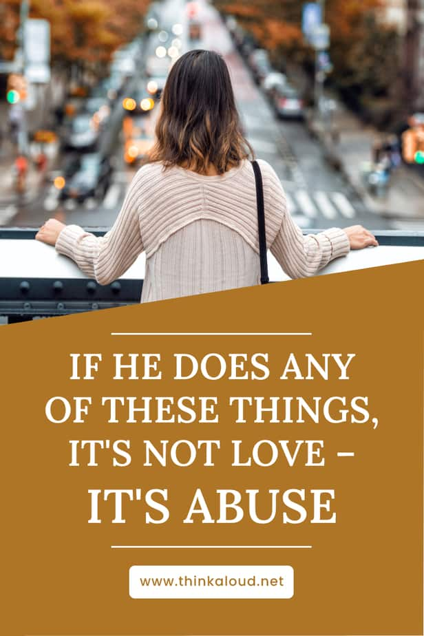 If He Does Any Of These Things, It's Not Love – It's Abuse