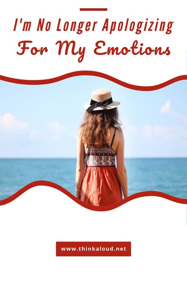 I'm No Longer Apologizing For My Emotions