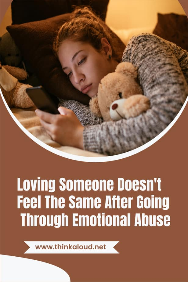 Loving Someone Doesn't Feel The Same After Going Through Emotional Abuse