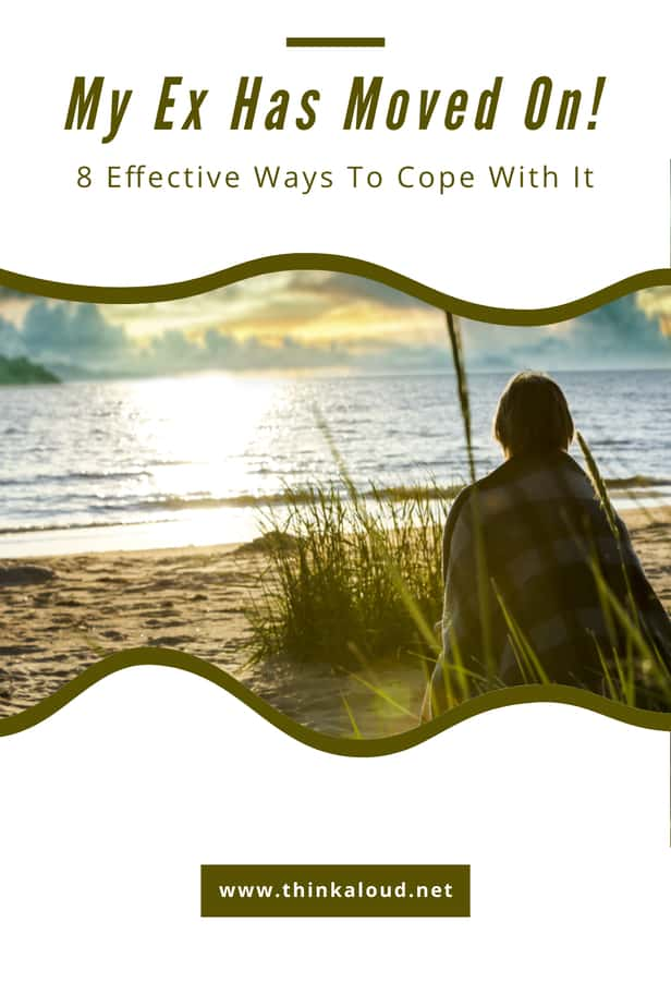My Ex Has Moved On! 8 Effective Ways To Cope With It