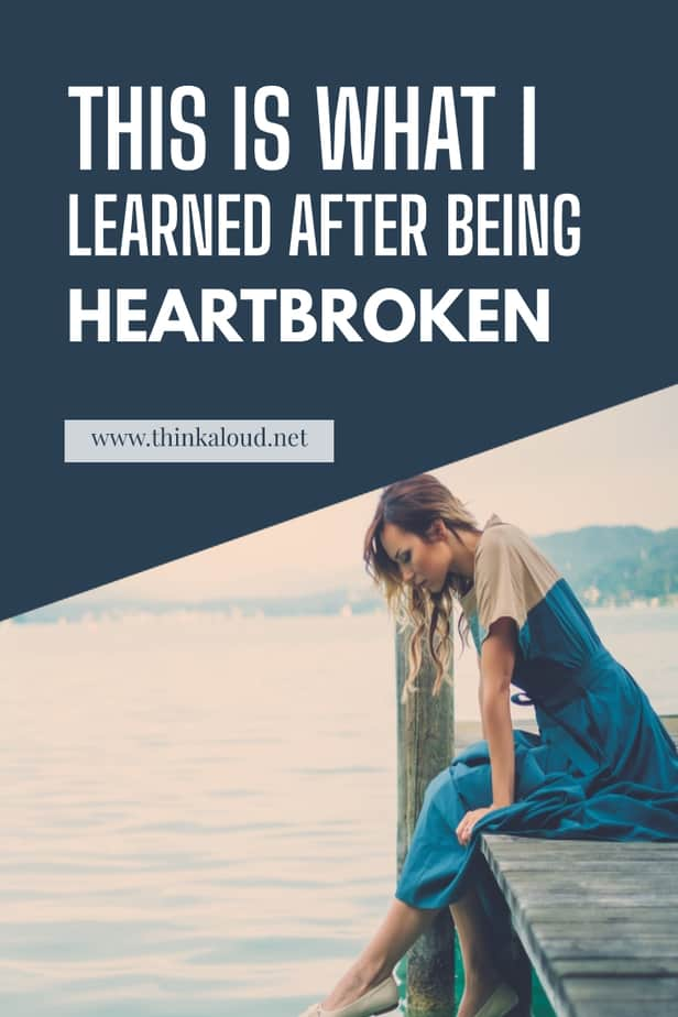 This Is What I Learned After Being Heartbroken