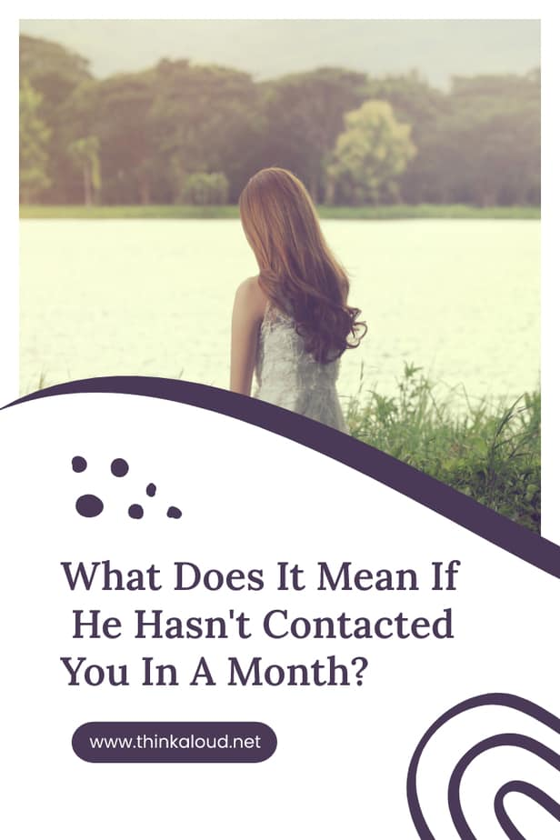 What Does It Mean If He Hasn't Contacted You In A Month?