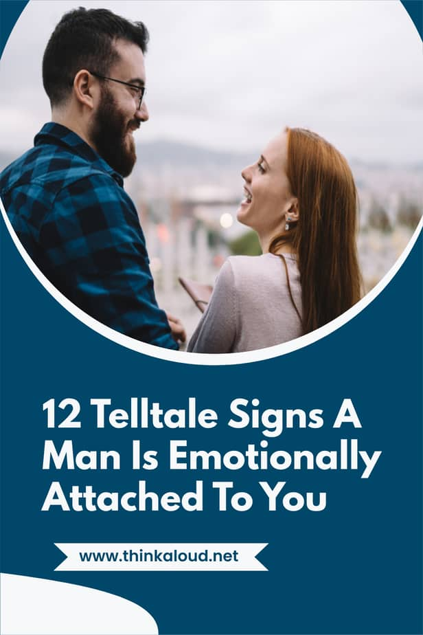 12 Telltale Signs A Man Is Emotionally Attached To You