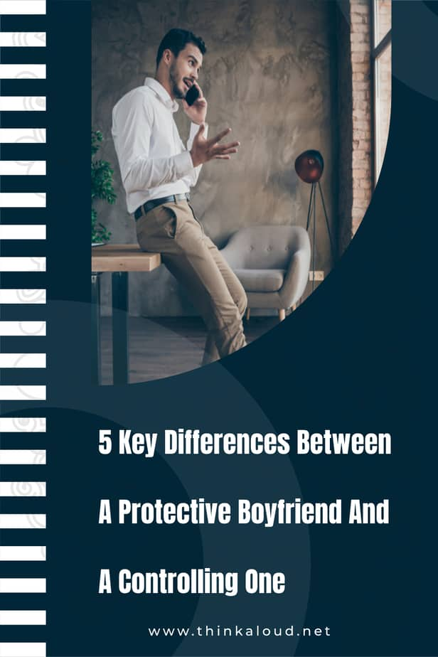 5 Key Differences Between A Protective Boyfriend And A Controlling One