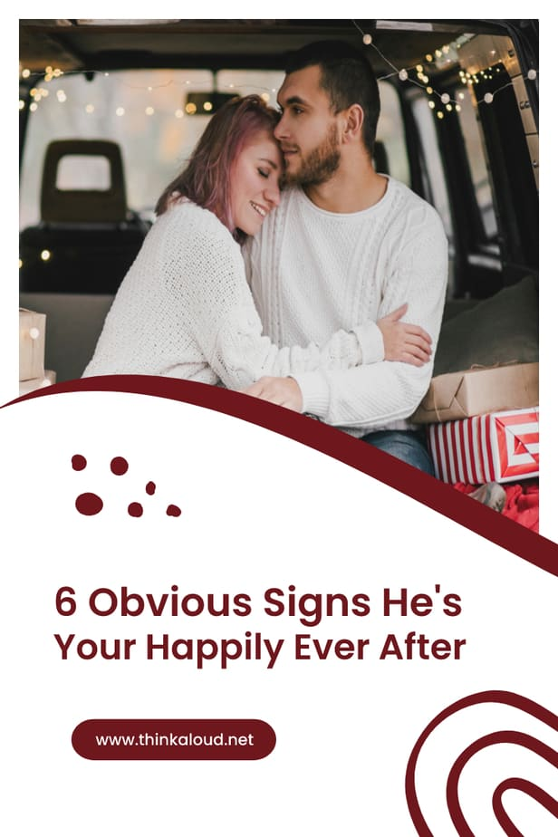 6 Obvious Signs He's Your Happily Ever After