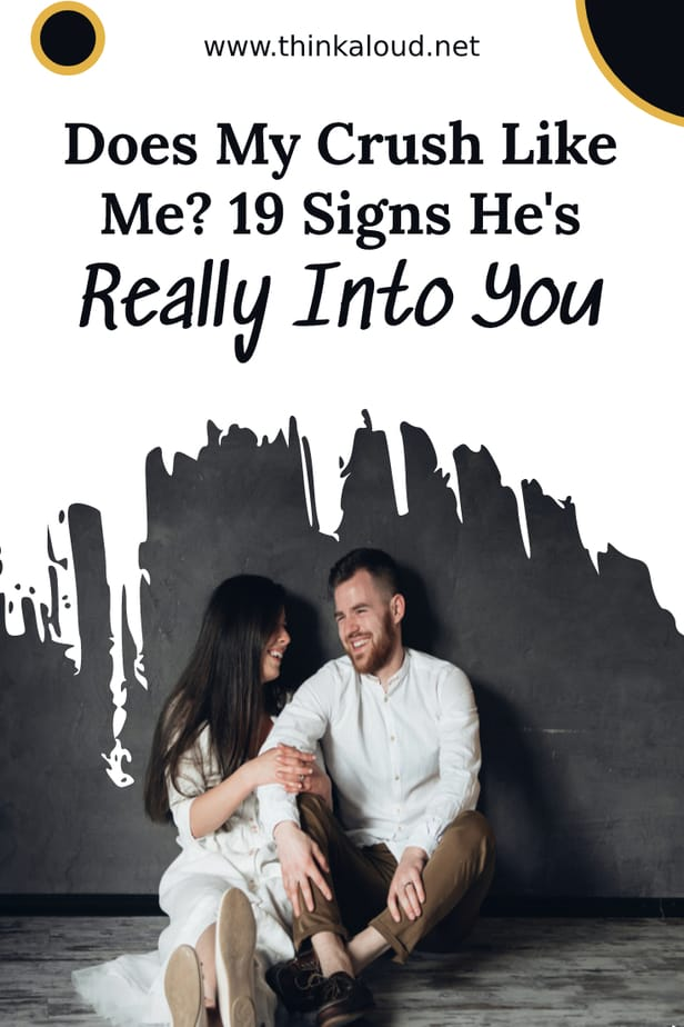 Does My Crush Like Me? 19 Signs He's Really Into You