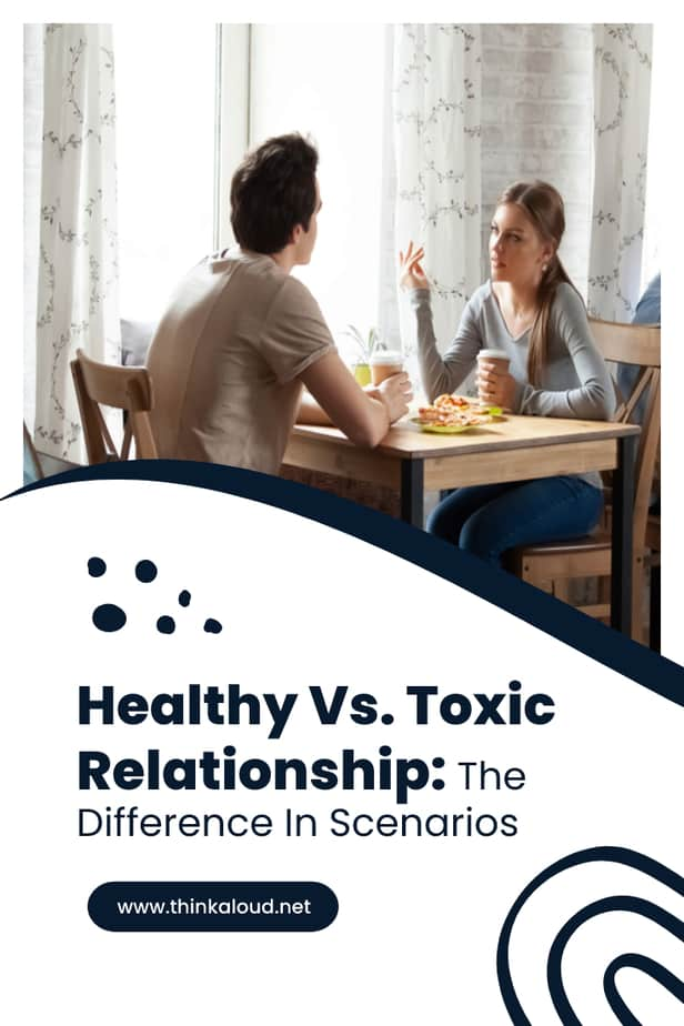 Healthy Vs. Toxic Relationship: The Difference In Scenarios