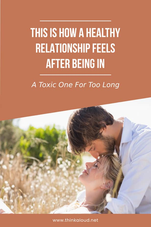 This Is How A Healthy Relationship Feels After Being In A Toxic One For Too Long