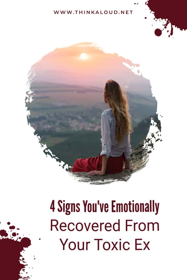 4 Signs You've Emotionally Recovered From Your Toxic Ex