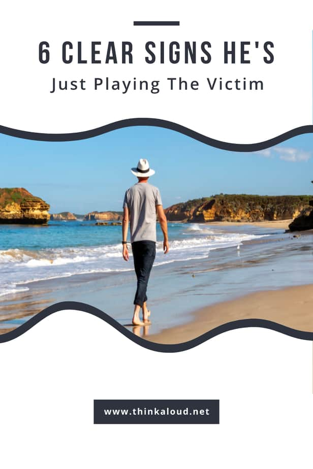 6 Clear Signs He's Just Playing The Victim