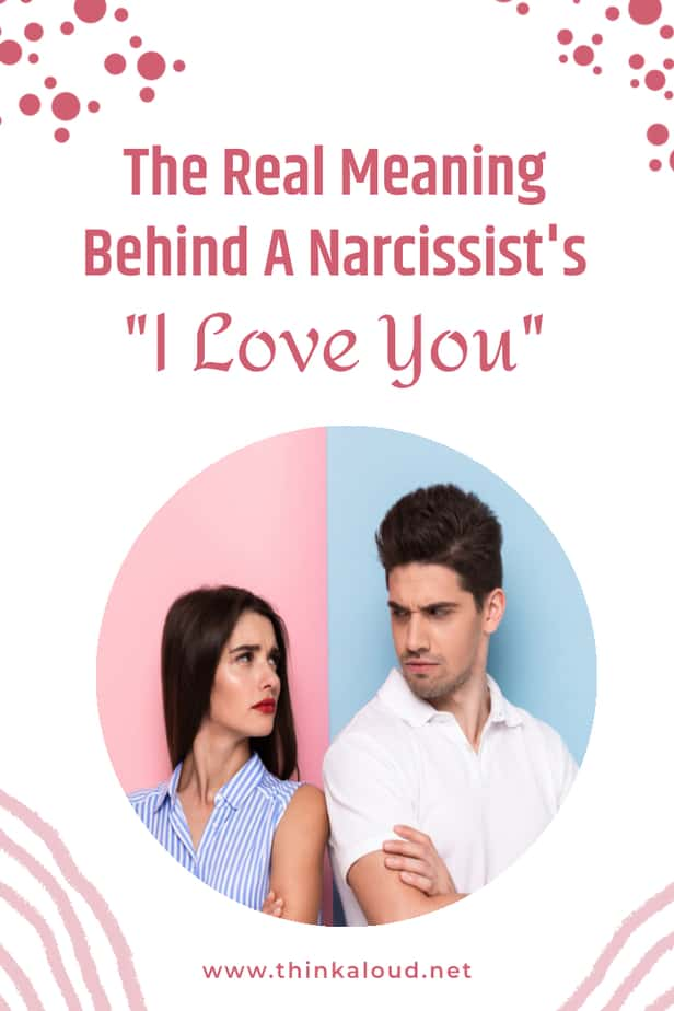 """The Real Meaning Behind A Narcissist's """"I Love You"""""""