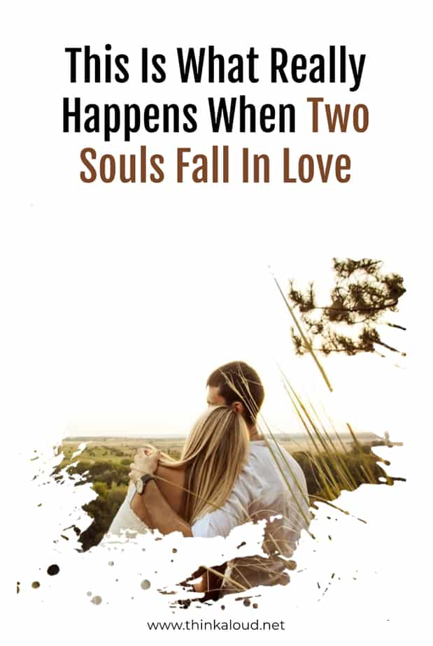 This Is What Really Happens When Two Souls Fall In Love